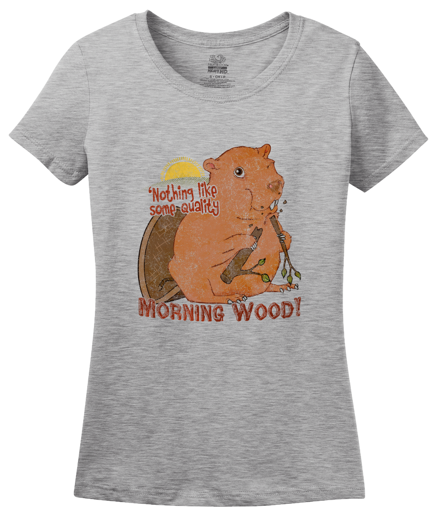 Ladies Grey Nothing Like Quality Morning Wood - Sex Double Entendre Humor T-shirt