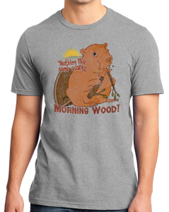 Standard Grey Nothing Like Quality Morning Wood - Sex Double Entendre Humor T-shirt