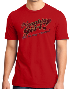 Standard Red Naughty Girl! Go To My Room! - Funny Dirty Sex Humor Naughty T-shirt