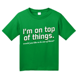 Youth Green I'm On Top Of Things (Want To Be One Of Them?) - Sexual Come-On T-shirt