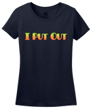 Ladies Navy I Put Out - Sex Humor Proud Slutty Funny Putting Out Joke T-shirt