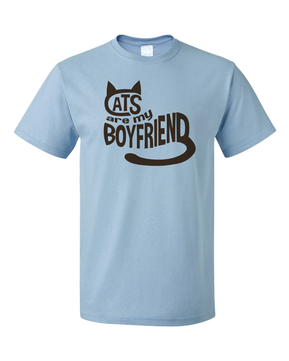 Standard Light Blue Cats Are My Boyfriend - Cat Lady Spinster Funny Cats Joke Humor T-shirt
