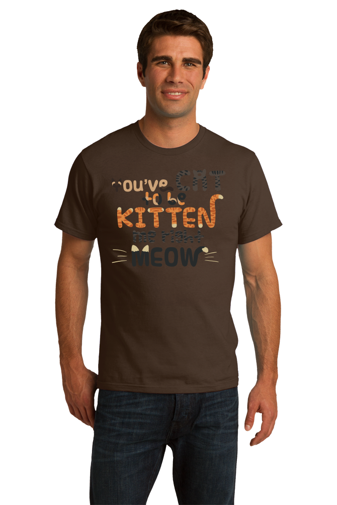 Standard Brown You'Ve Cat To Be Kitten Me Right Meow - Cute Cat Pun Funny T-shirt