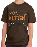Youth Brown You'Ve Cat To Be Kitten Me Right Meow - Cute Cat Pun Funny T-shirt