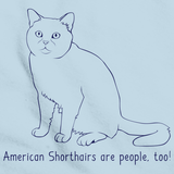 American Short Hairs Are People Too! Light blue Art Preview