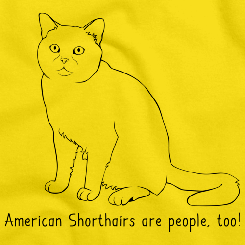 American Short Hairs Are People Too! Yellow Art Preview