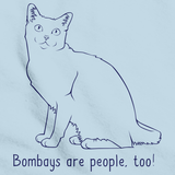 Bombays Are People Too! Light blue Art Preview