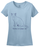Ladies Light Blue Burmese Are People Too! - Cat Breed Lover Parent Owner Gift T-shirt
