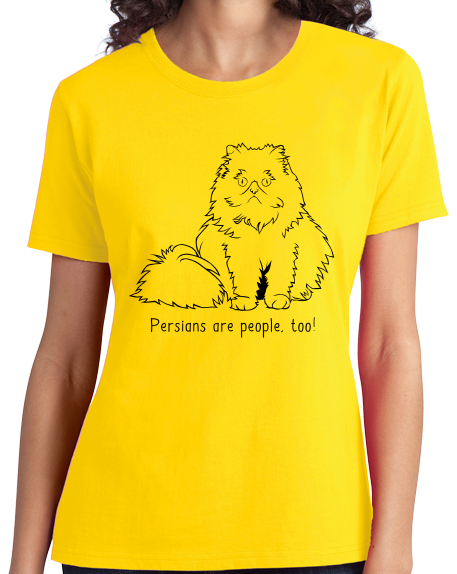 Ladies Yellow Persians Are People Too! - Cat Breed Lover Parent Owner Gift T-shirt