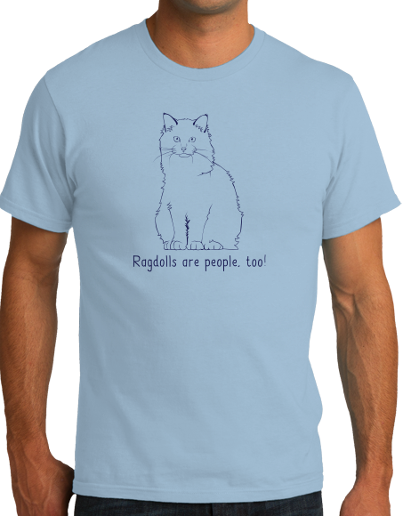 Standard Light Blue Ragdolls Are People Too! - Cat Breed Lover Parent Owner Gift T-shirt