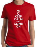 Ladies Red Keep Calm And Climb On - Rock Climbing Humor Funny Fan Gift T-shirt