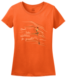 Ladies Orange Don't Take Sandstone For Granite - Rock Climber Humor Pun Funny T-shirt