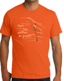 Standard Orange Don't Take Sandstone For Granite - Rock Climber Humor Pun Funny T-shirt