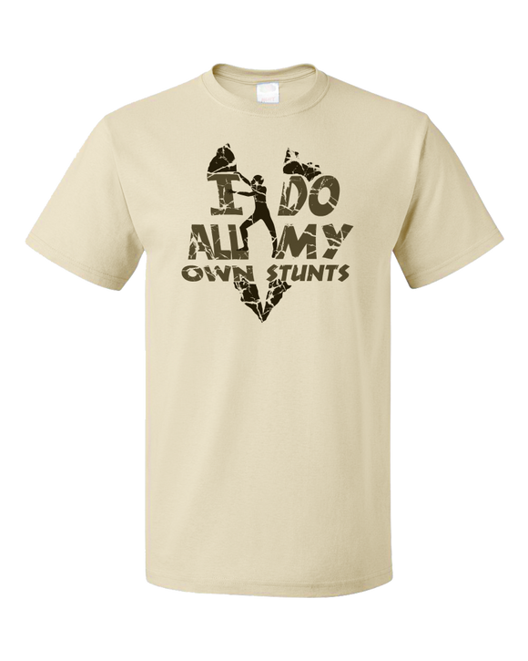 Standard Natural I Do All My Own Stunts - 4 Wheeler Pride Quads Muddin Stuntman T-shirt