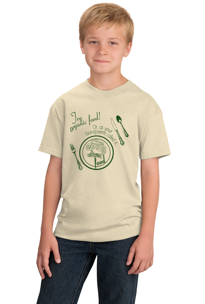 Youth Natural Try Organic Food (Your Grandparent's Food)- Foodie Farm-to-Table T-shirt