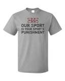 Standard Grey CROSS COUNTRY: OUR SPORT IS YOUR SPORT'S PUNISHMENT T-shirt