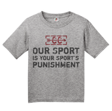 Youth Grey CROSS COUNTRY: OUR SPORT IS YOUR SPORT'S PUNISHMENT T-shirt