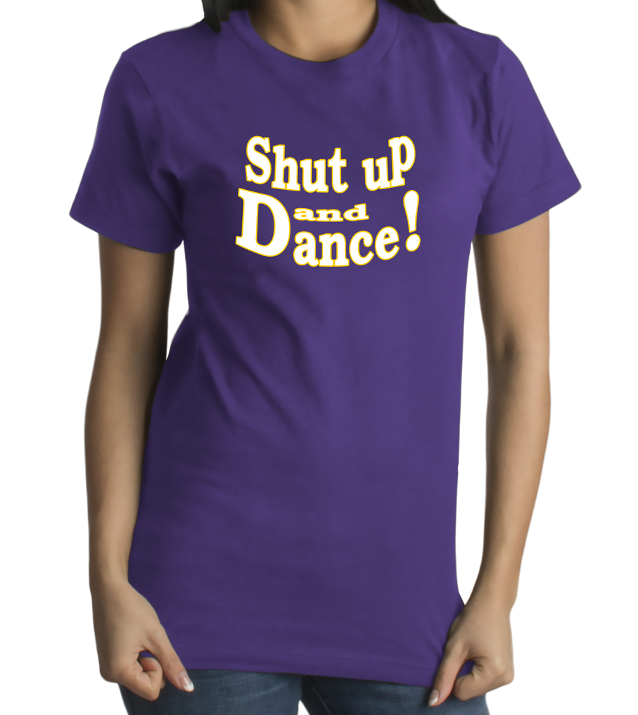 Standard Purple Shut Up And Dance! - Dance Jazz Tap HipHop Gift Dancer Fun Cute T-shirt