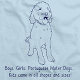 BOYS, GIRLS, & PORTUGESE WATER DOGS = KIDS Light blue Art Preview