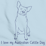 I Love My Australian Cattle Dog Light blue Art Preview