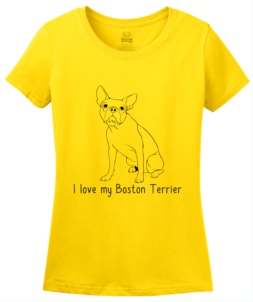 Ladies Yellow I Love my Boston Terrier - Boston Terrier Cute Love Owner Parent T-shirt