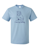 Standard Light Blue I Love my Bulldog - Bulldog Breed Owner Parent Lover Cute T-shirt