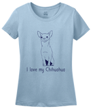 Ladies Light Blue I Love my Chihuahua - Chihuahua Dog Lover Owner Cute Fun Small T-shirt