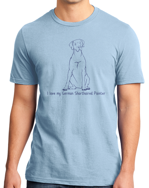 Standard Light Blue I Love my German Shorthaired Pointer - German Pointer Owner Cute T-shirt