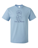 Standard Light Blue I Love my Maltese - Maltese Cute Fluffy Dog Owner Lover Fun Gift T-shirt