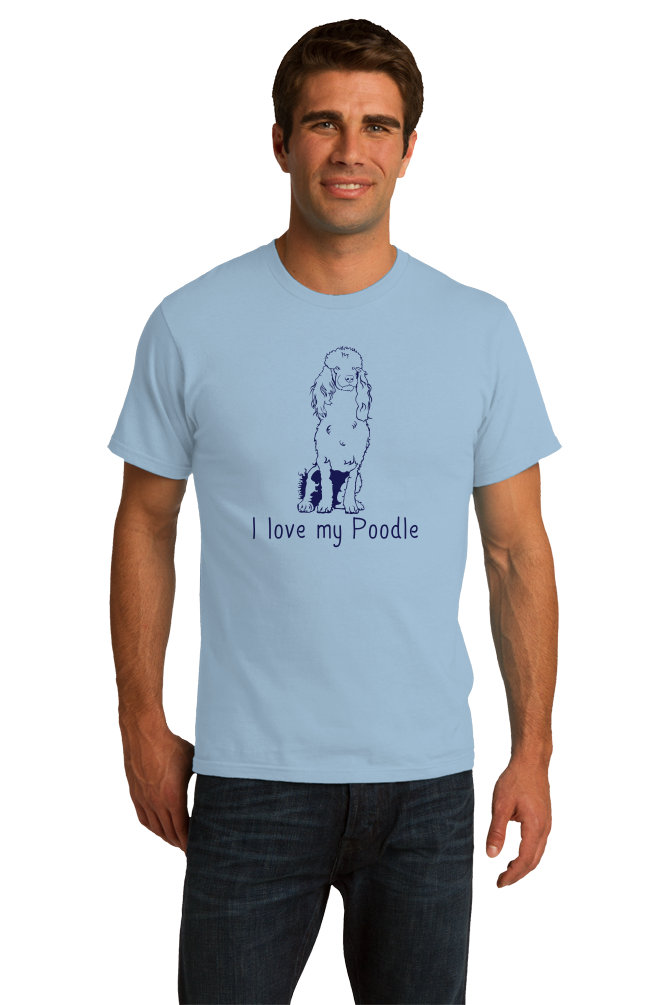 Standard Light Blue I Love my Poodle - Poodle Owner Love Dog Parent Cute Darling T-shirt