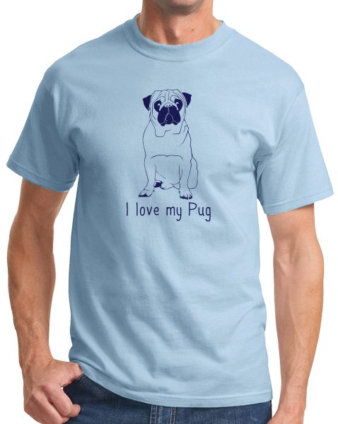 Standard Light Blue I Love my Pug - Pug Dog Lover Parent Owner Love Cute Funny T-shirt