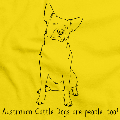 Australian Cattle Dogs Are People Too! Yellow Art Preview