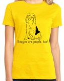 Ladies Yellow Beagles are People, Too! - Beagle Owner Lover Dog Love Gift Cute T-shirt