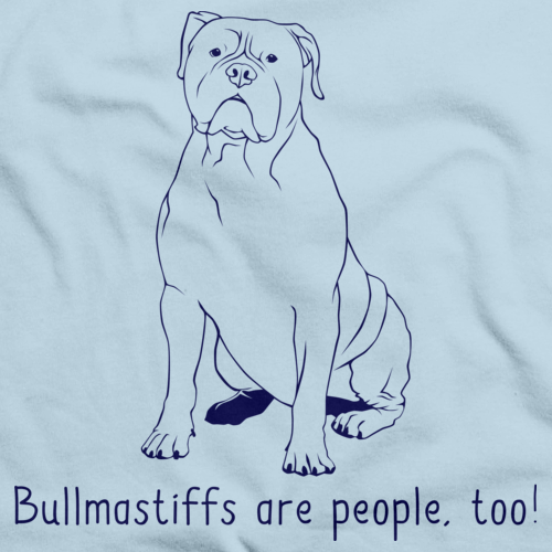 BULLMASTIFFS ARE PEOPLE TOO! Light blue Art Preview