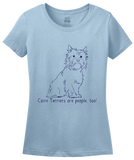 Ladies Light Blue Cairn Terriers are People, Too! - Cairn Terrier Owner Lover Dog T-shirt