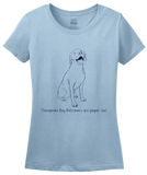 Ladies Light Blue Chesapeake Bay Retrievers are People, Too! - Dog Owner T-shirt
