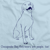 CHESAPEAKE BAY RETRIEVERS ARE PEOPLE TOO! Light blue Art Preview