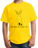 Youth Yellow Chihuahuas are People, Too! - Chihuahua Dog Owner Love Fun Cute T-shirt