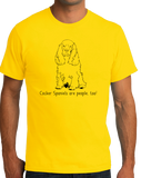 Standard Yellow Cocker Spaniels are People, Too! - Cocker Spaniel Owner T-shirt