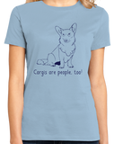 Ladies Light Blue Corgis are People, Too! - Corgi Dog Breed Owner Lover Parent T-shirt