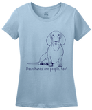 Ladies Light Blue Dachshunds are People, Too! - Dachshund Weiner Dog Cute Funny T-shirt