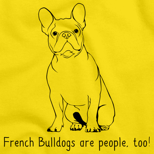 French Bulldogs Are People, Too! Yellow Art Preview
