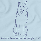 ALASKAN MALAMUTES ARE PEOPLE TOO! Light blue Art Preview