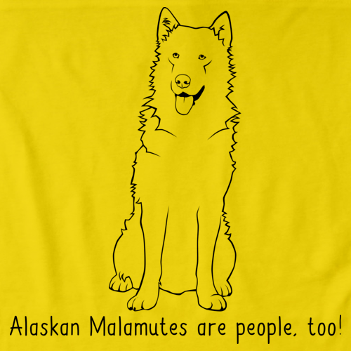 ALASKAN MALAMUTES ARE PEOPLE TOO! Yellow Art Preview