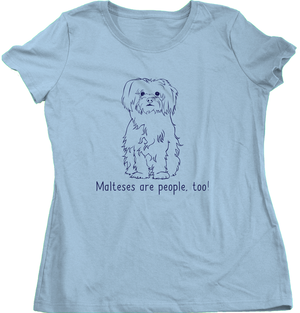 Ladies Light Blue Malteses are People, Too! - Maltese Owner Parent Lover Dog