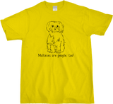 Unisex Yellow Malteses are People, Too! - Maltese Owner Parent Lover Dog