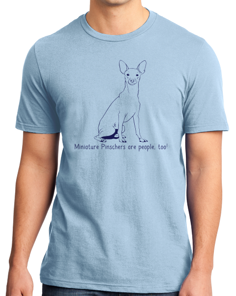 Standard Light Blue Miniature Pinschers are People, Too! - MinPin Owner Dog Lover T-shirt