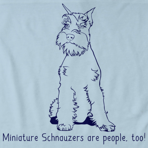 MINATURE SCHNAUZERS ARE PEOPLE, TOO!  Light blue Art Preview