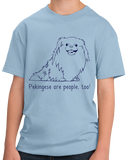 Youth Light Blue Pekingeses are People, Too! - Pekingese Owner Dog Lover Cute T-shirt