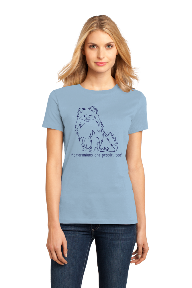 Ladies Light Blue Pomeranians are People, Too! - Pomeranian Owner Dog Lover Cute T-shirt